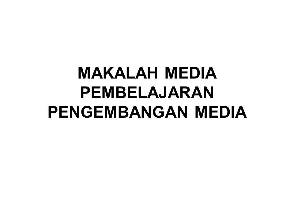 MAKALAH MEDIA PEMBELAJARAN PENGEMBANGAN MEDIA