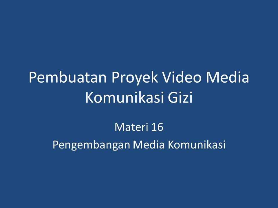 Pembuatan Proyek Video Media Komunikasi Gizi