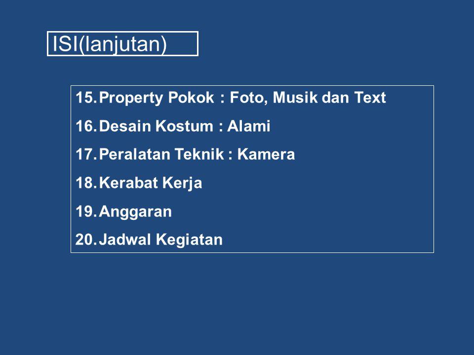 ISI(lanjutan) Property Pokok : Foto, Musik dan Text