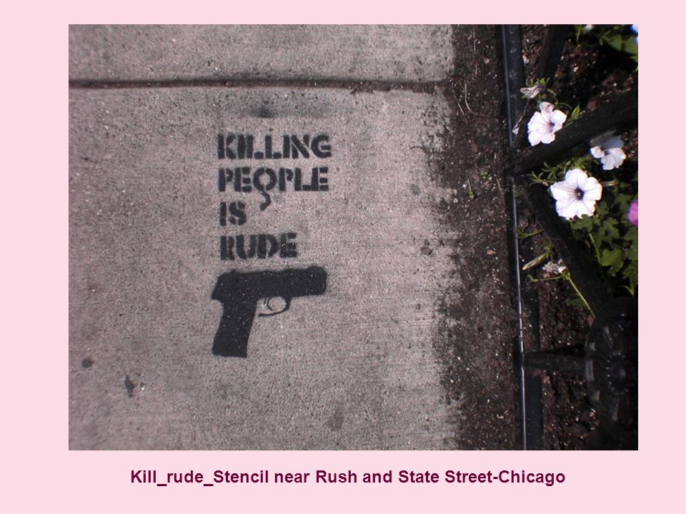 Kill_rude_Stencil near Rush and State Street-Chicago