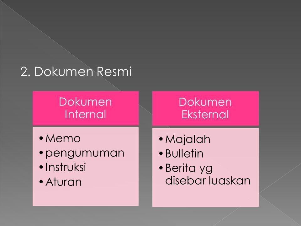 2. Dokumen Resmi Dokumen Internal Memo pengumuman Instruksi Aturan