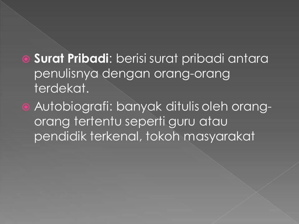Surat Pribadi: berisi surat pribadi antara penulisnya dengan orang-orang terdekat.