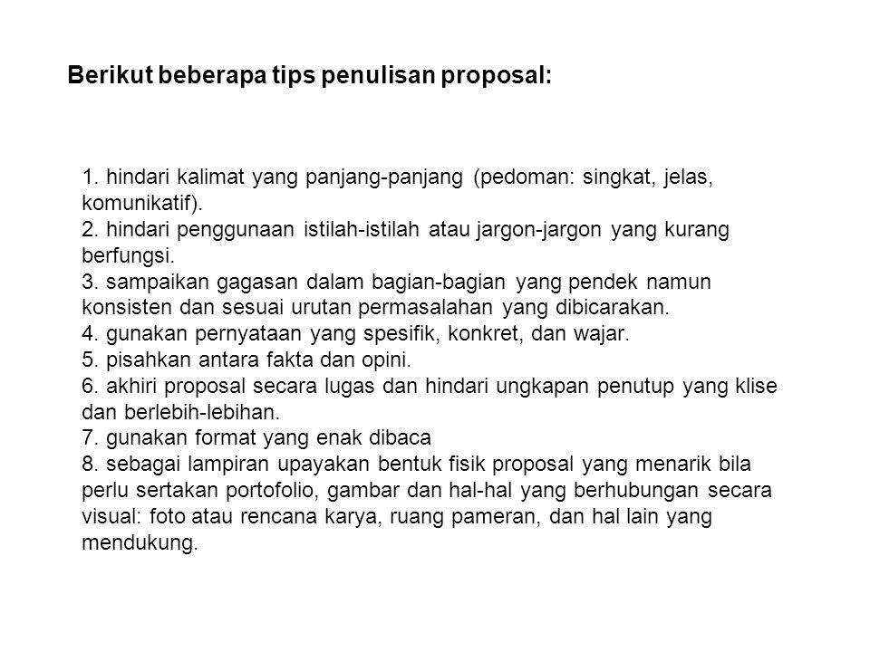 Berikut beberapa tips penulisan proposal:
