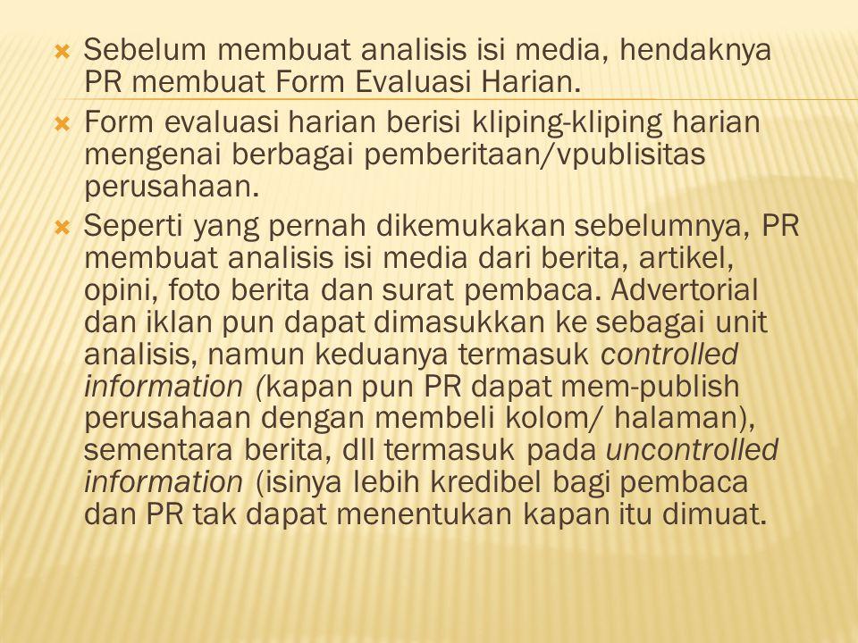Sebelum membuat analisis isi media, hendaknya PR membuat Form Evaluasi Harian.