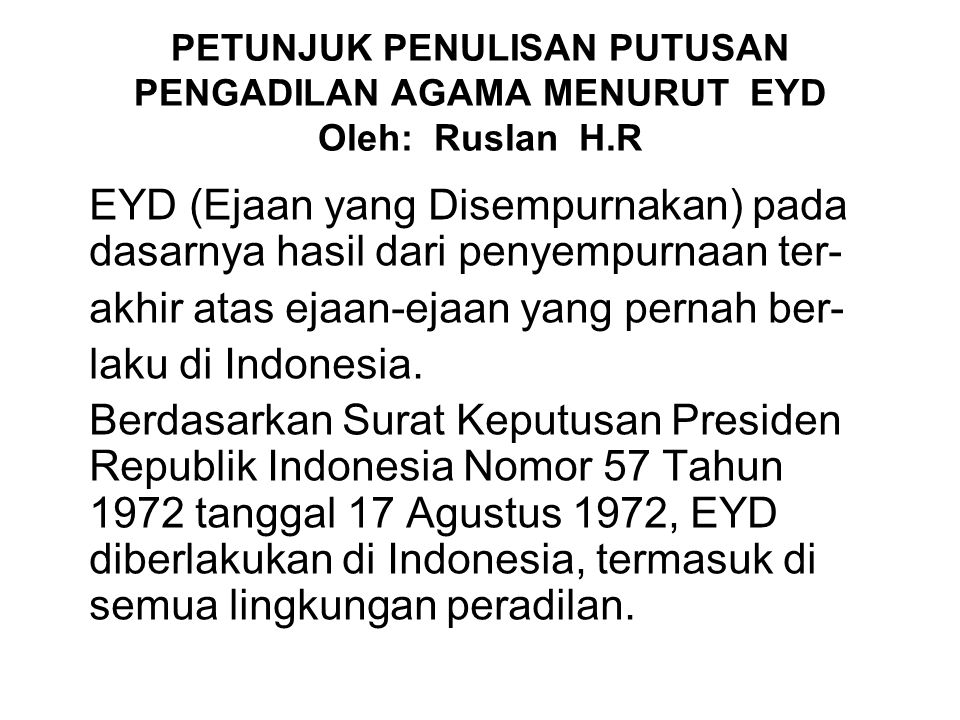 akhir atas ejaan-ejaan yang pernah ber- laku di Indonesia.