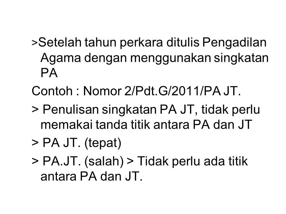 Contoh : Nomor 2/Pdt.G/2011/PA JT.