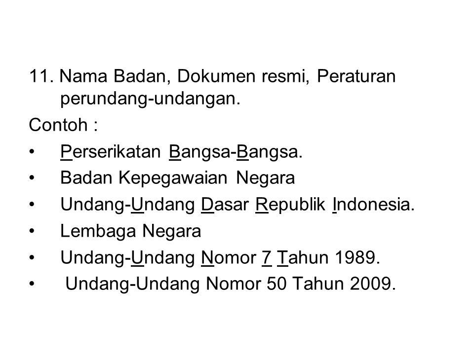 11. Nama Badan, Dokumen resmi, Peraturan perundang-undangan.