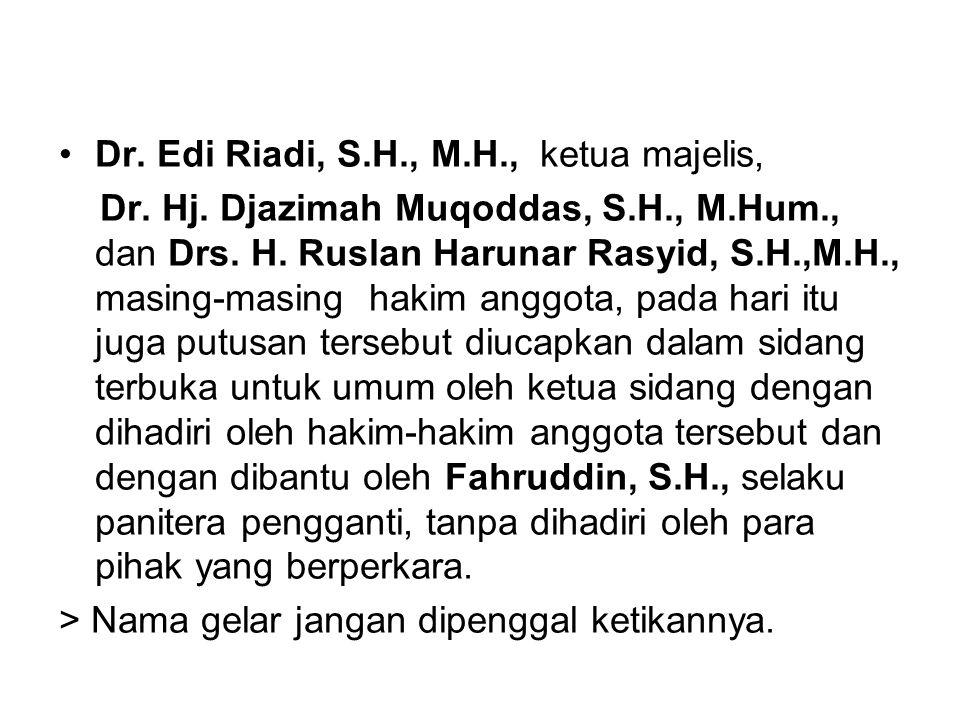 Dr. Edi Riadi, S.H., M.H., ketua majelis,