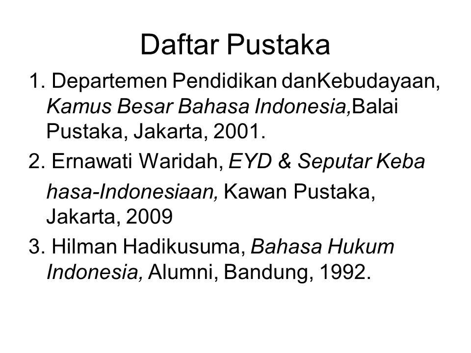 Daftar Pustaka 1. Departemen Pendidikan danKebudayaan, Kamus Besar Bahasa Indonesia,Balai Pustaka, Jakarta, 2001.