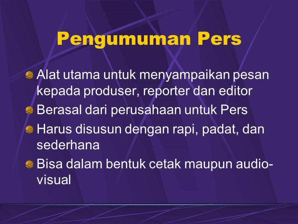 Pengumuman Pers Alat utama untuk menyampaikan pesan kepada produser, reporter dan editor. Berasal dari perusahaan untuk Pers.
