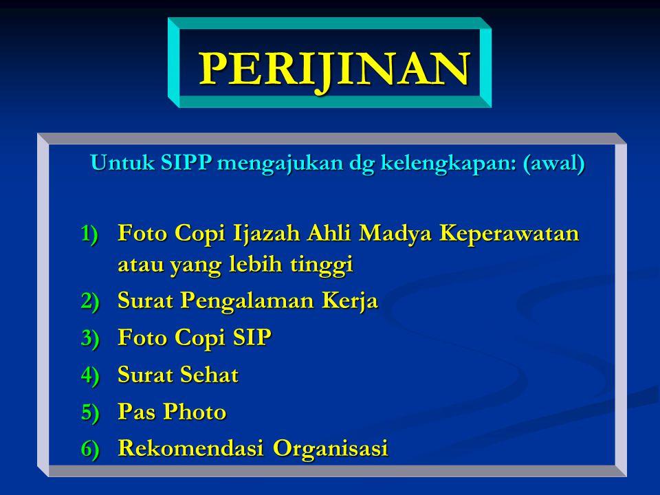 Untuk SIPP mengajukan dg kelengkapan: (awal)