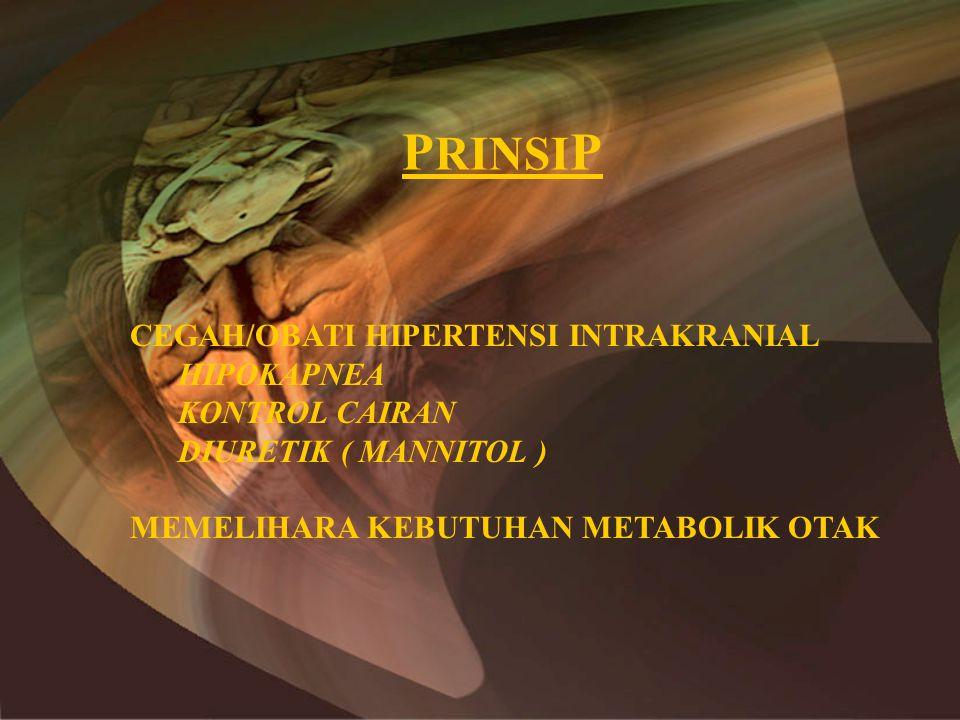 PRINSIP CEGAH/OBATI HIPERTENSI INTRAKRANIAL HIPOKAPNEA KONTROL CAIRAN