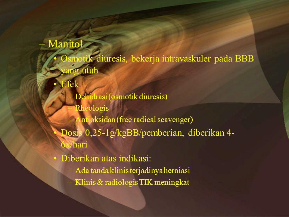 Manitol Osmotik diuresis, bekerja intravaskuler pada BBB yang utuh