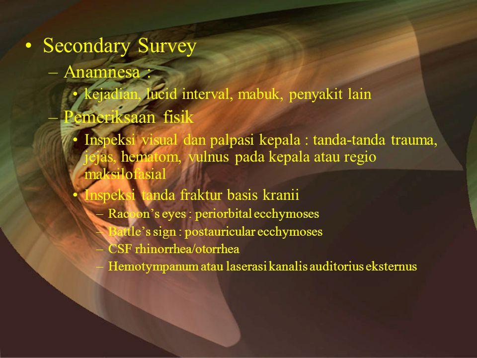 Secondary Survey Anamnesa : Pemeriksaan fisik