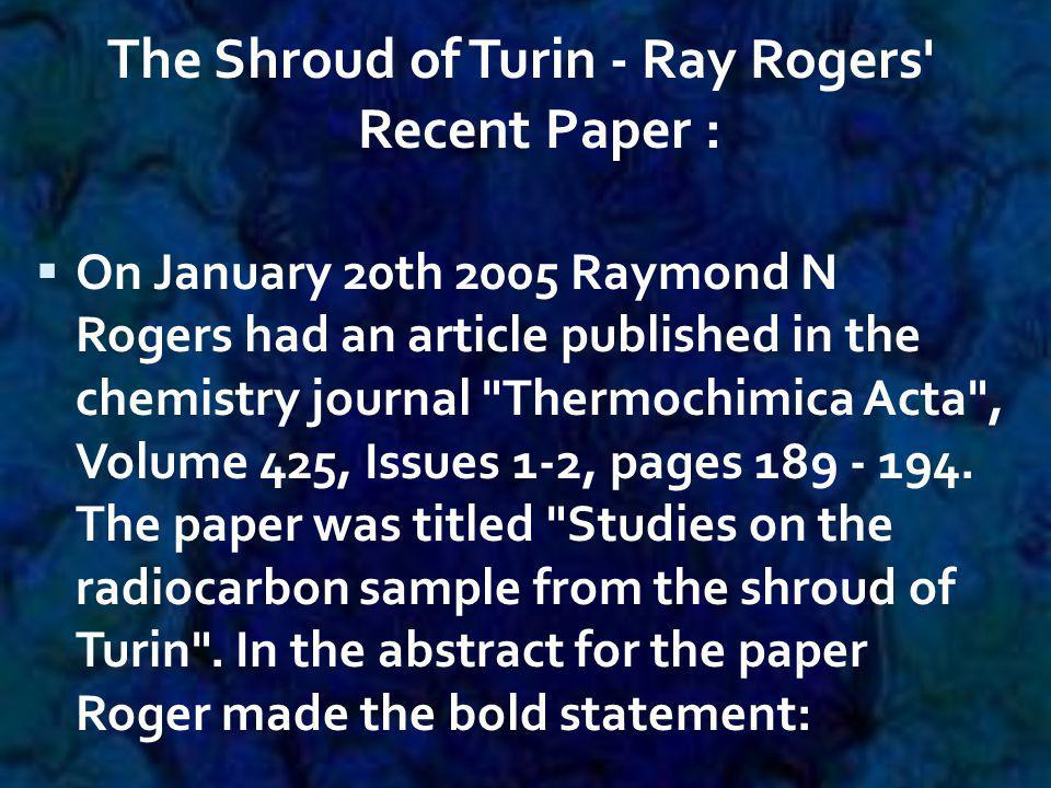 The Shroud of Turin - Ray Rogers Recent Paper :