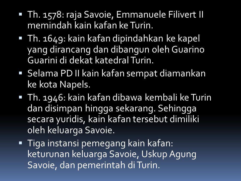 Th. 1578: raja Savoie, Emmanuele Filivert II memindah kain kafan ke Turin.
