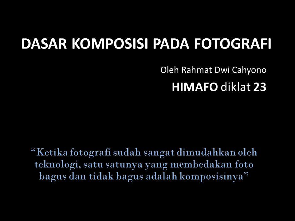 DASAR KOMPOSISI PADA FOTOGRAFI