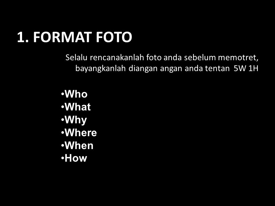 1. FORMAT FOTO Who What Why Where When How