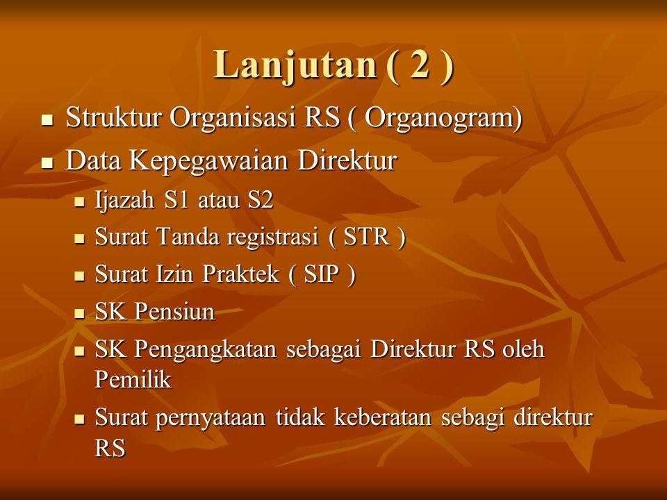 Lanjutan ( 2 ) Struktur Organisasi RS ( Organogram)