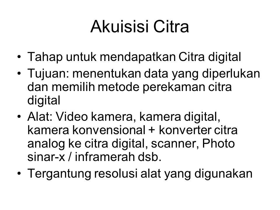 Akuisisi Citra Tahap untuk mendapatkan Citra digital