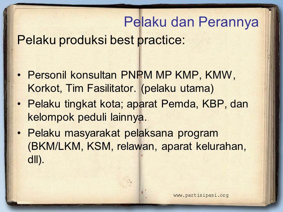 Pelaku dan Perannya Pelaku produksi best practice: