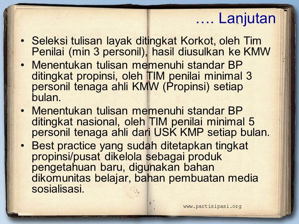 …. Lanjutan Seleksi tulisan layak ditingkat Korkot, oleh Tim Penilai (min 3 personil), hasil diusulkan ke KMW.
