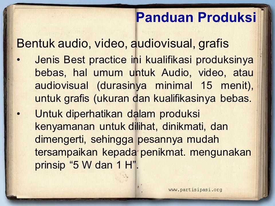 Panduan Produksi Bentuk audio, video, audiovisual, grafis