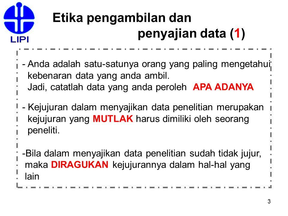 LIPI Etika pengambilan dan penyajian data (1)