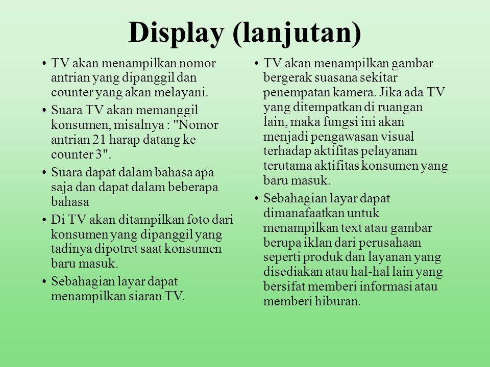 Display (lanjutan) TV akan menampilkan nomor antrian yang dipanggil dan counter yang akan melayani.