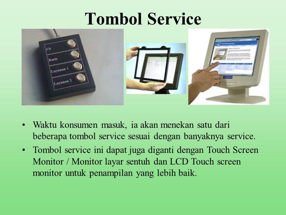 Tombol Service Waktu konsumen masuk, ia akan menekan satu dari beberapa tombol service sesuai dengan banyaknya service.