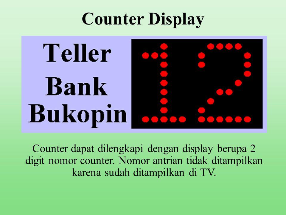 Counter Display Counter dapat dilengkapi dengan display berupa 2 digit nomor counter.