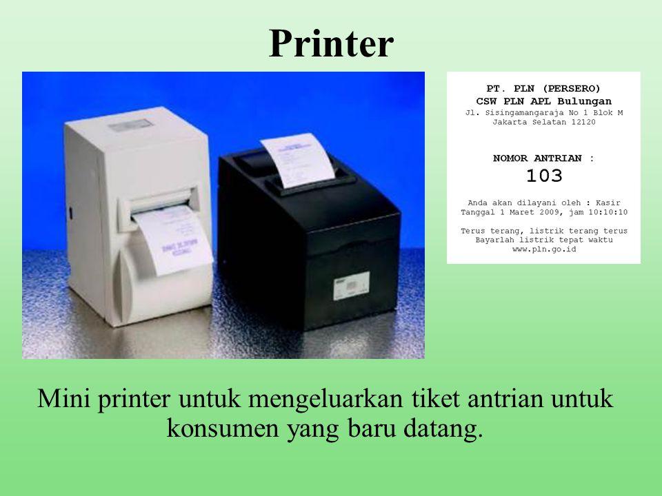 Printer Mini printer untuk mengeluarkan tiket antrian untuk konsumen yang baru datang.