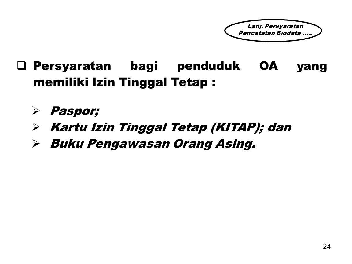 Persyaratan bagi penduduk OA yang memiliki Izin Tinggal Tetap :