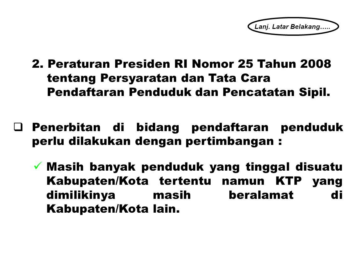 2. Peraturan Presiden RI Nomor 25 Tahun 2008
