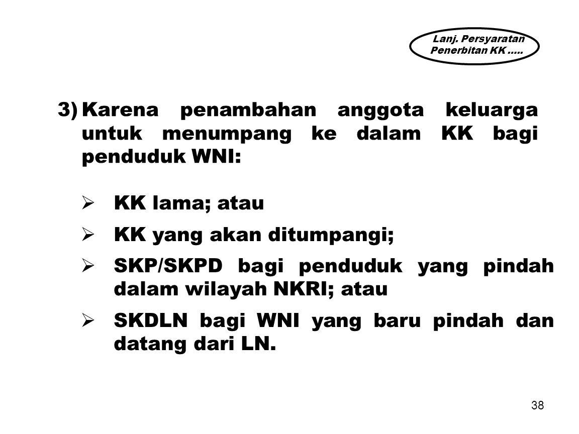 KK yang akan ditumpangi;