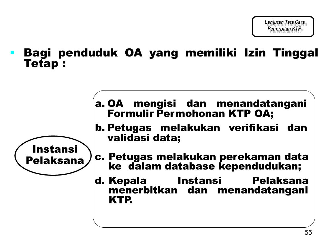 Bagi penduduk OA yang memiliki Izin Tinggal Tetap :