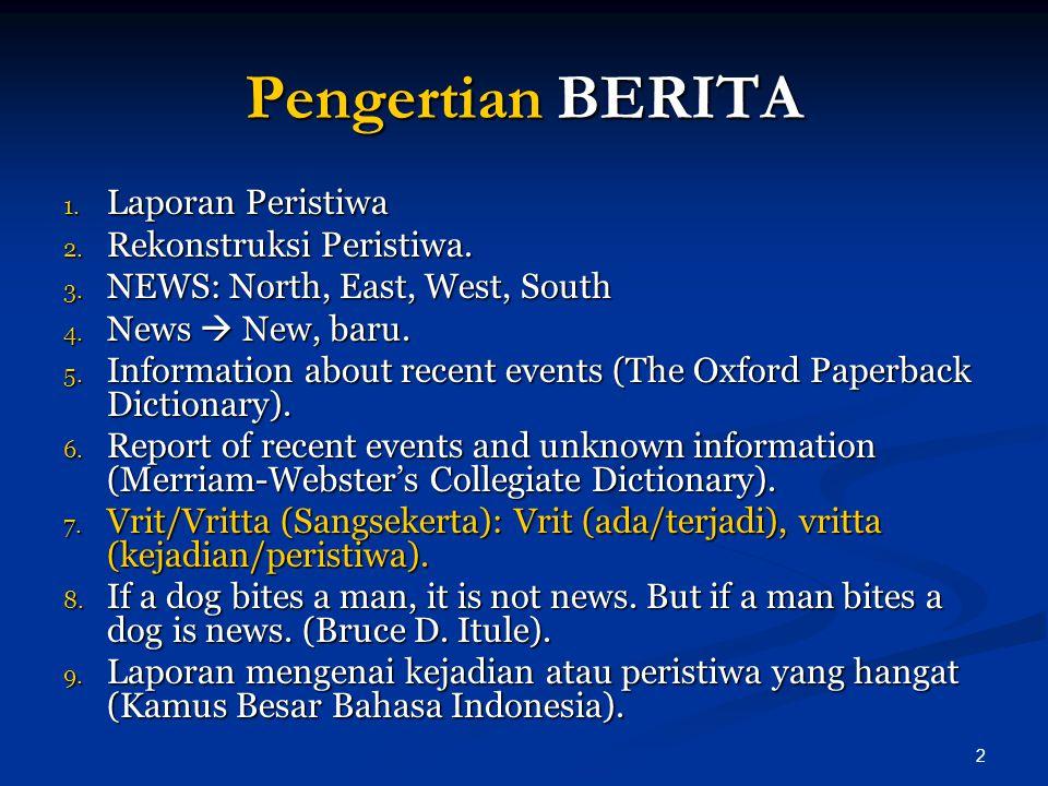 Pengertian BERITA Laporan Peristiwa Rekonstruksi Peristiwa.