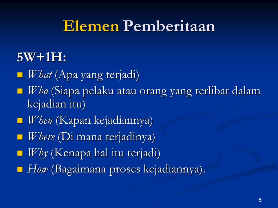 Elemen Pemberitaan 5W+1H: What (Apa yang terjadi)