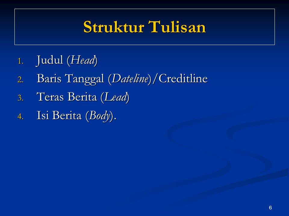 Struktur Tulisan Judul (Head) Baris Tanggal (Dateline)/Creditline