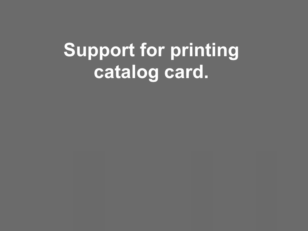 Support for printing catalog card.