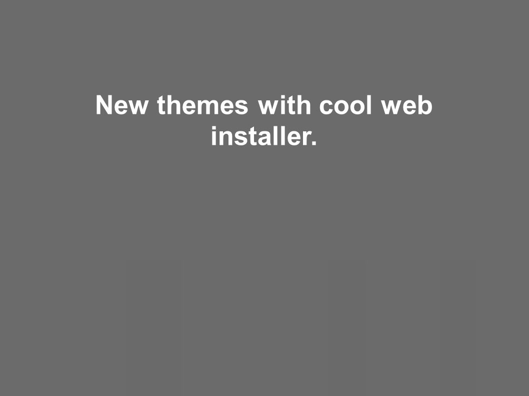 New themes with cool web installer.