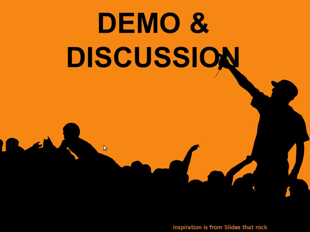 DEMO & DISCUSSION