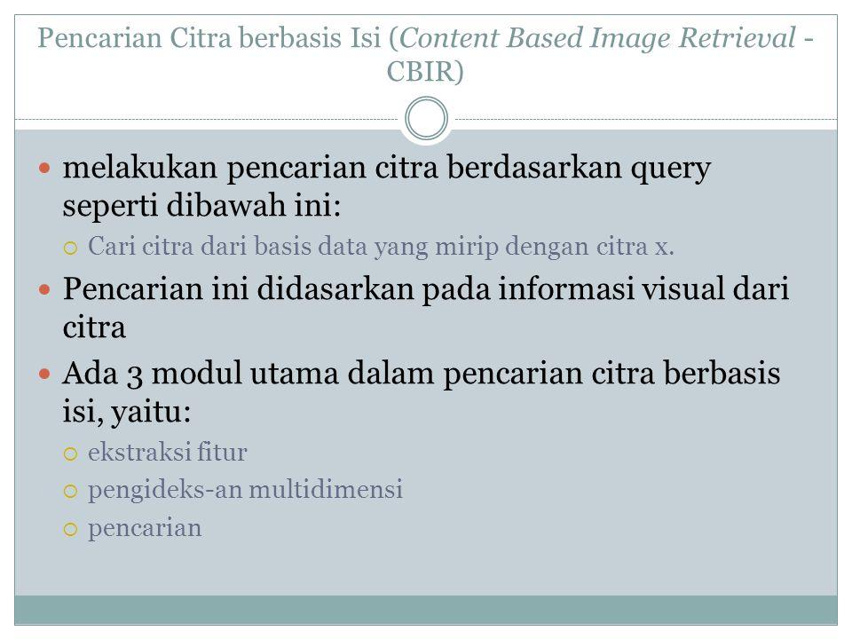 Pencarian Citra berbasis Isi (Content Based Image Retrieval - CBIR)