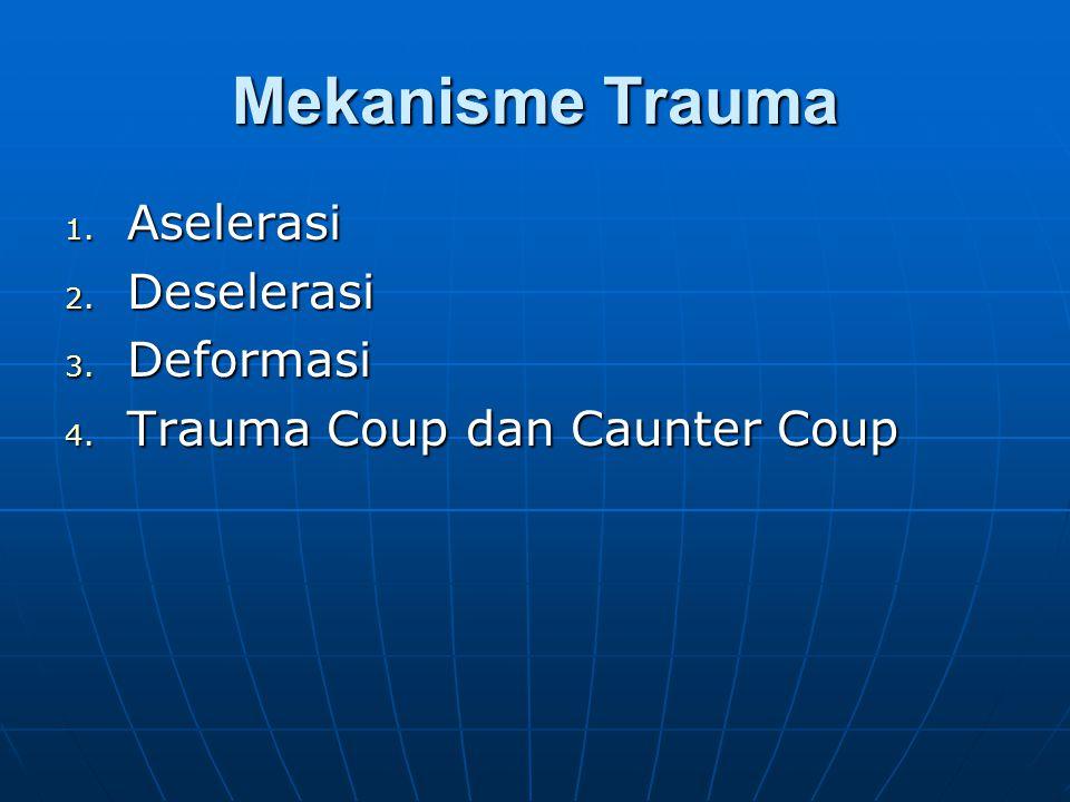 Mekanisme Trauma Aselerasi Deselerasi Deformasi
