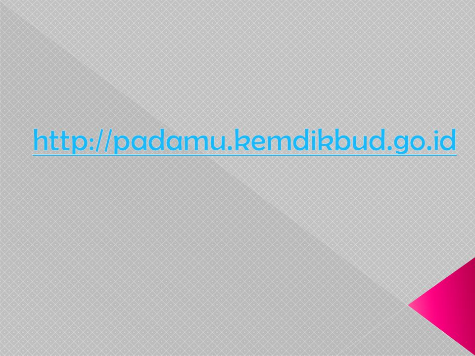 http://padamu.kemdikbud.go.id