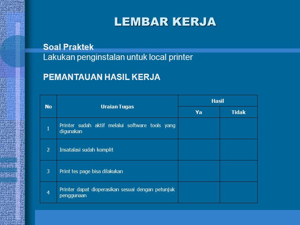 LEMBAR KERJA Soal Praktek Lakukan penginstalan untuk local printer