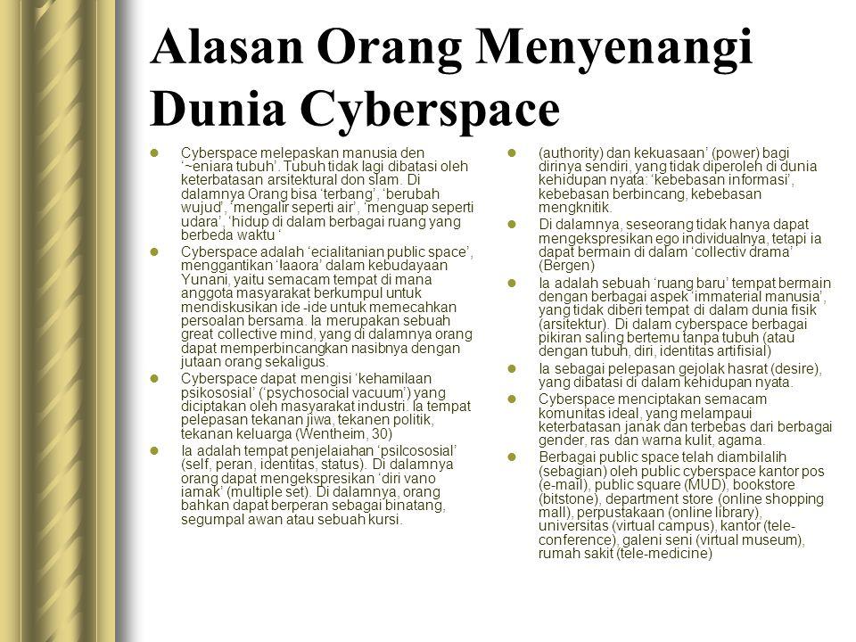 Alasan Orang Menyenangi Dunia Cyberspace