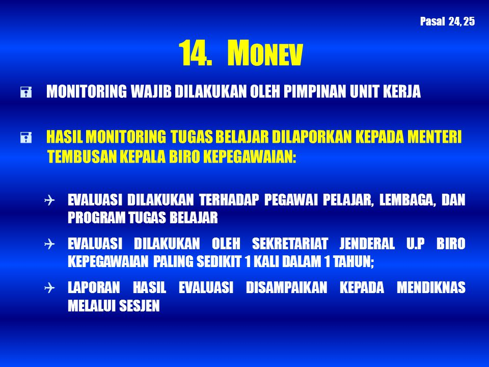 14. MONEV MONITORING WAJIB DILAKUKAN OLEH PIMPINAN UNIT KERJA