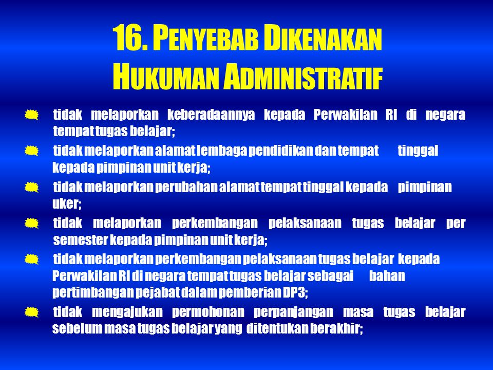 16. Penyebab Dikenakan HUKUMAN ADMINISTRATIF