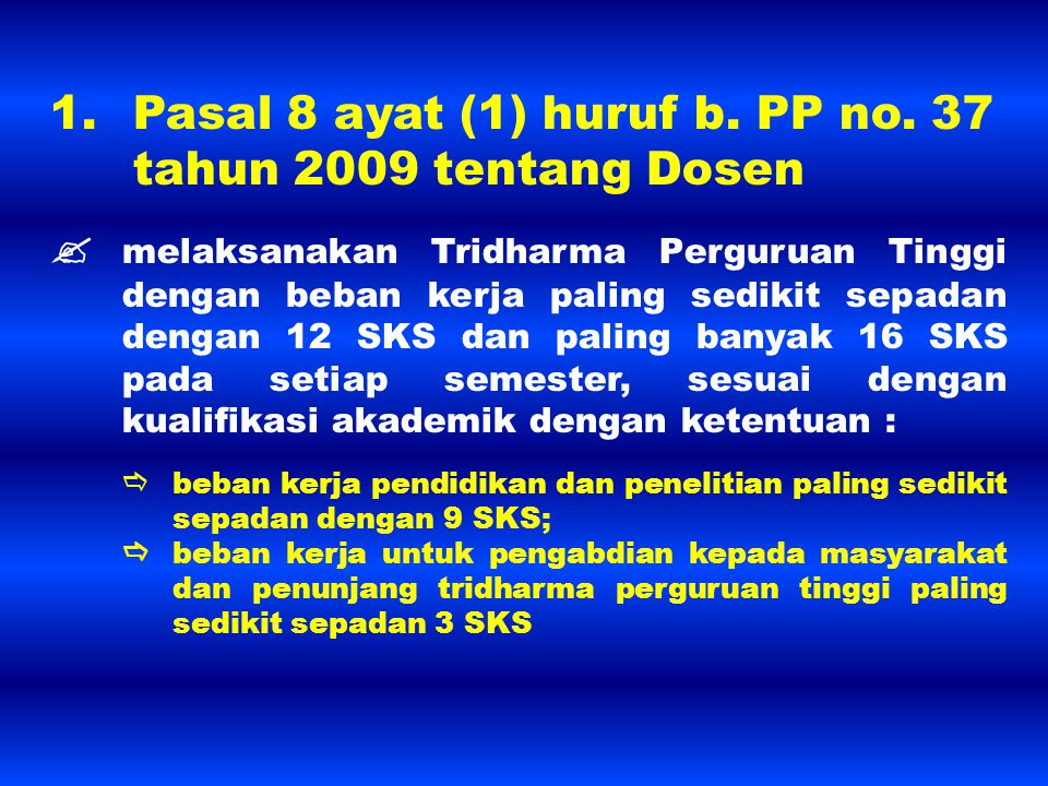 1. Pasal 8 ayat (1) huruf b. PP no. 37 tahun 2009 tentang Dosen